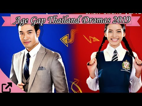Top 25 Age Gap Thailand Dramas 2019