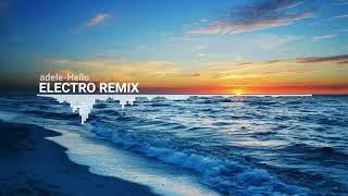 Adele Hello best remix of 2017 (electro remix)