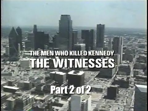 The Men Who Killed Kennedy -  The Witness -  Part 2