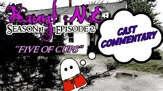 """Haunt ME - S1:E2 """"Five of Cups"""" (The Old Schoolhouse) - Commentary"""