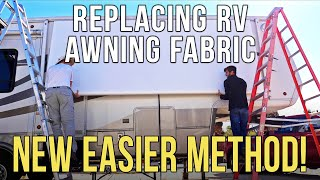 How to Replace RV Patio Awning Fabric - NEW EASIER METHOD! Dometic / A&E Manual Awning + BLOOPERS!