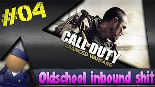 Oldschool inbound shit - CoD Advanced Warfare #04