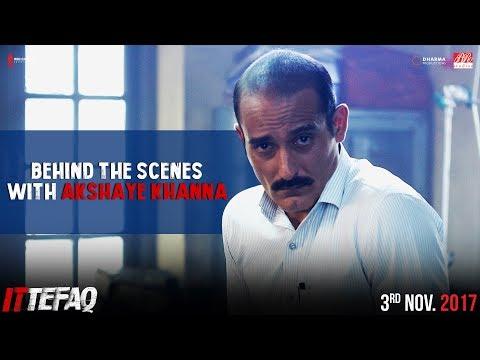 Behind the Scenes with Akshaye Khanna | Ittefaq | In Cinemas Now