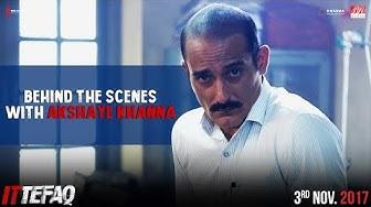 Behind the Scenes with Akshaye Khanna   Ittefaq   In Cinemas Now
