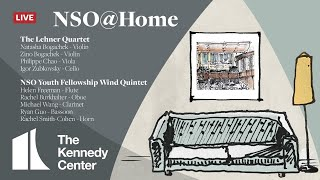 NSO @ Home LIVE • April 4 • Lehner Quartet & NSO Youth Fellowship Wind Quintet
