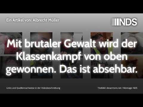 Mit brutaler Gewalt wird der Klassenkampf von oben gewonnen. Das ist absehbar | Albrecht Müller