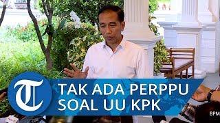 Tolak untuk Cabut UU KPK, Presiden Jokowi: Itu Inisiatif DPR