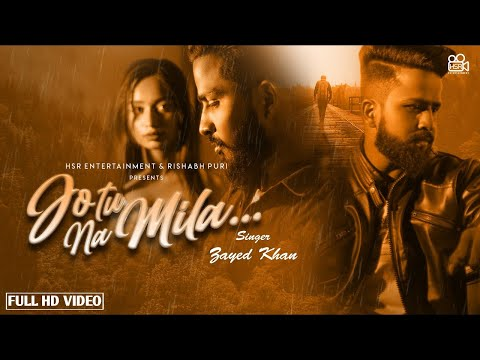 Jo Tu Na Mila (Full Video) Zayed Khan   Oye Kunaal   New Hindi Songs 2021   HSR Entertainment