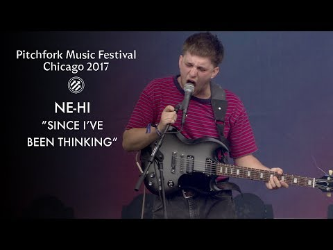 "NE-HI Perform ""Since I've Been Thinking"" | Pitchfork Music Festival 2017"