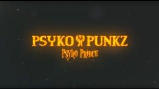 Смотреть клип Psyko Punkz - Psyko Prince