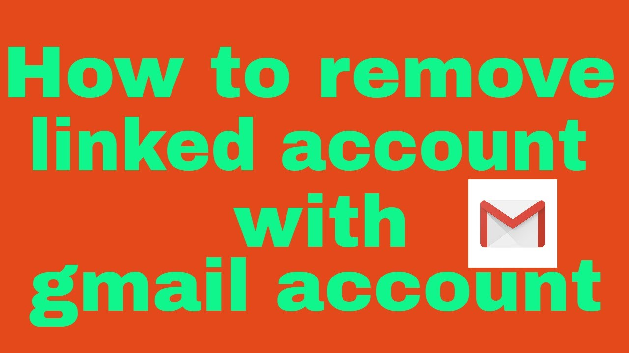 How To Remove Linked Accounts With Gmail Account Youtube