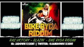 Ras Victory - Blazin' - Audio - Bike Ryda Riddim [Fireside Entertainment] - 2014