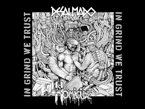 Desalmado / Homicide - In Grind We Trust [FULL SPLIT] (2016)