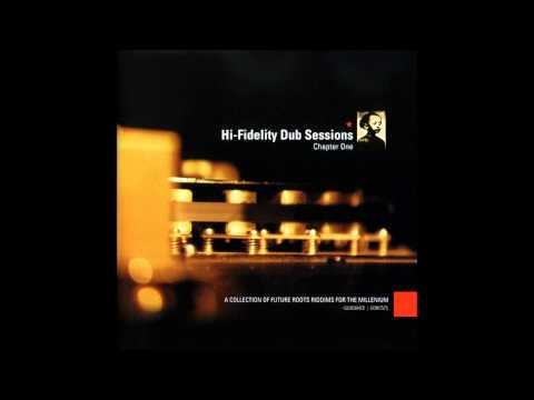 Hi Fidelity Dub Sessions: Chapter 1 1999 (Full Album)
