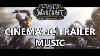 Battle for Azeroth Cinematic Music - What Makes Us Strong