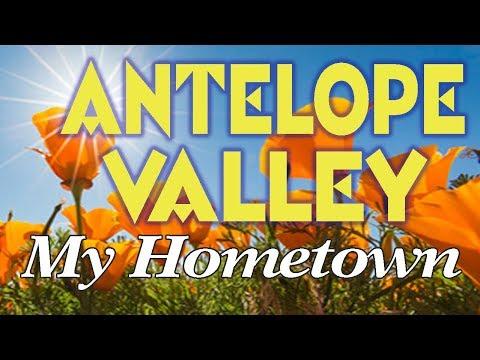 MY HOMETOWN: Antelope Valley