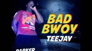 TeeJay - Bad Boy (Darker Street Riddim) - March 2016