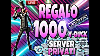 🔴FORTNITE REGALO 1000 V-BUCK IN THE PRIVATE SERVER