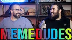 MEME DUDES - New Setup Who Dis?