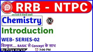 Class 02 | #RRB NTPC/JE | chemistry| 7 PM | By Priya ma'am| introduction