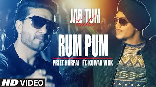 Rum Pum Video Song | JAB TUM KAHO | Preet Harpal Feat. Kuwar Virk | Parvin Dabas | T-Series
