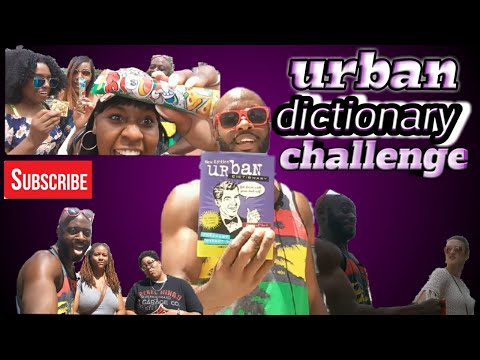 Urban dictionary challenge (hilarious)