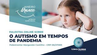 O Autistmo em Tempos de Pandemia (Campanha Janeiro Branco)
