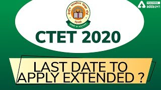 CTET 2020   Last Date to Apply Extended ?