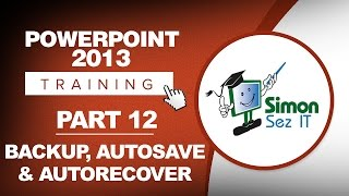 PowerPoint 2013 for Beginners Part 12: Backup, AutoSave and AutoRecover