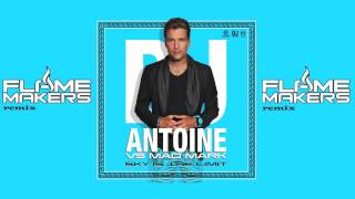 dj antoine vs mad mark sky is the limit flamemakers remix official preview