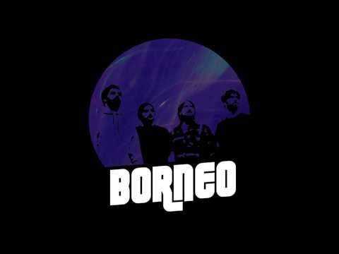 Borneo - Borneo (full album)