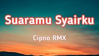Download lagu Dj Suaramu Syairku Terbaru Slow version Cipno RMX