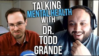What I Learned from a Real Mental Health Professional ft. Dr. Todd Grande
