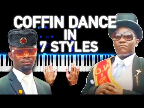 COFFIN DANCE IN 7 STYLES