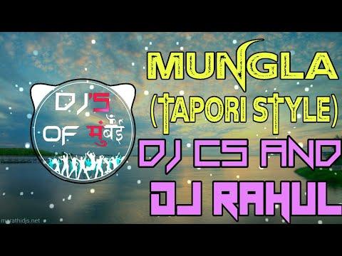 Mungla (Tapori Style) DJ CS And Dj Rahul || DJs OF Mumbai ||