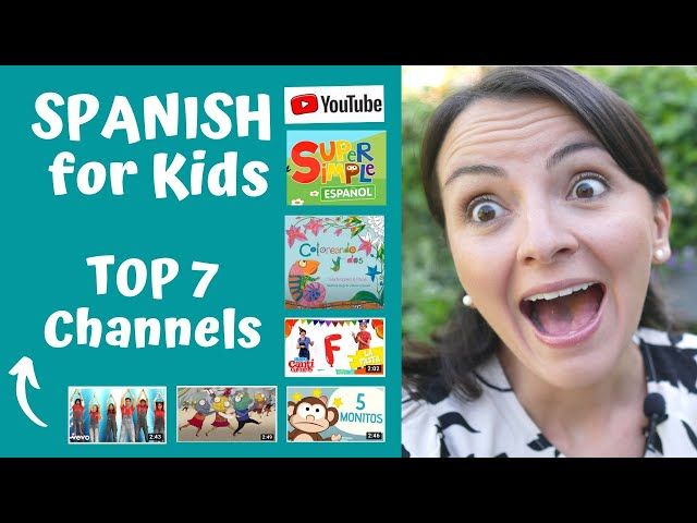 Spanish for Children 2020 – Top 7 Youtube Channels to Learn Spanish for Children (Through Songs)