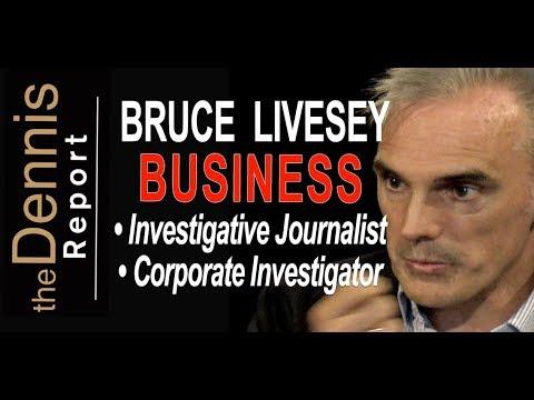 Bruce Livesey - Investigative Journalist, Corporate Investigator (Business)