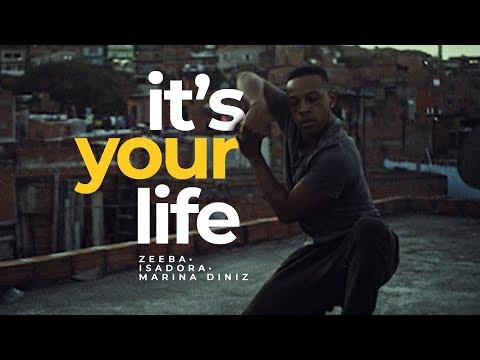 ZEEBA, Isadora, Marina Diniz - It's Your Life