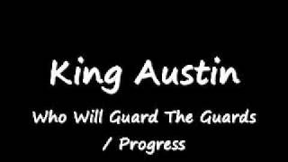 King Austin - Who Will Guard The Guards / Progress