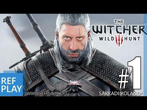 NŐK, NŐK és HARC | The Witcher 3 Wild Hunt #1 | Magyar végigjátszás  | REFPLAY