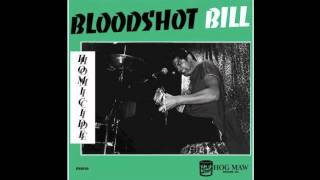 Bloodshot Bill - Treasure Of Love