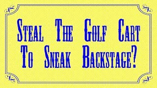 Journey to Greatness: Ep. 3 - Steal the Golf Cart to Sneak Backstage!