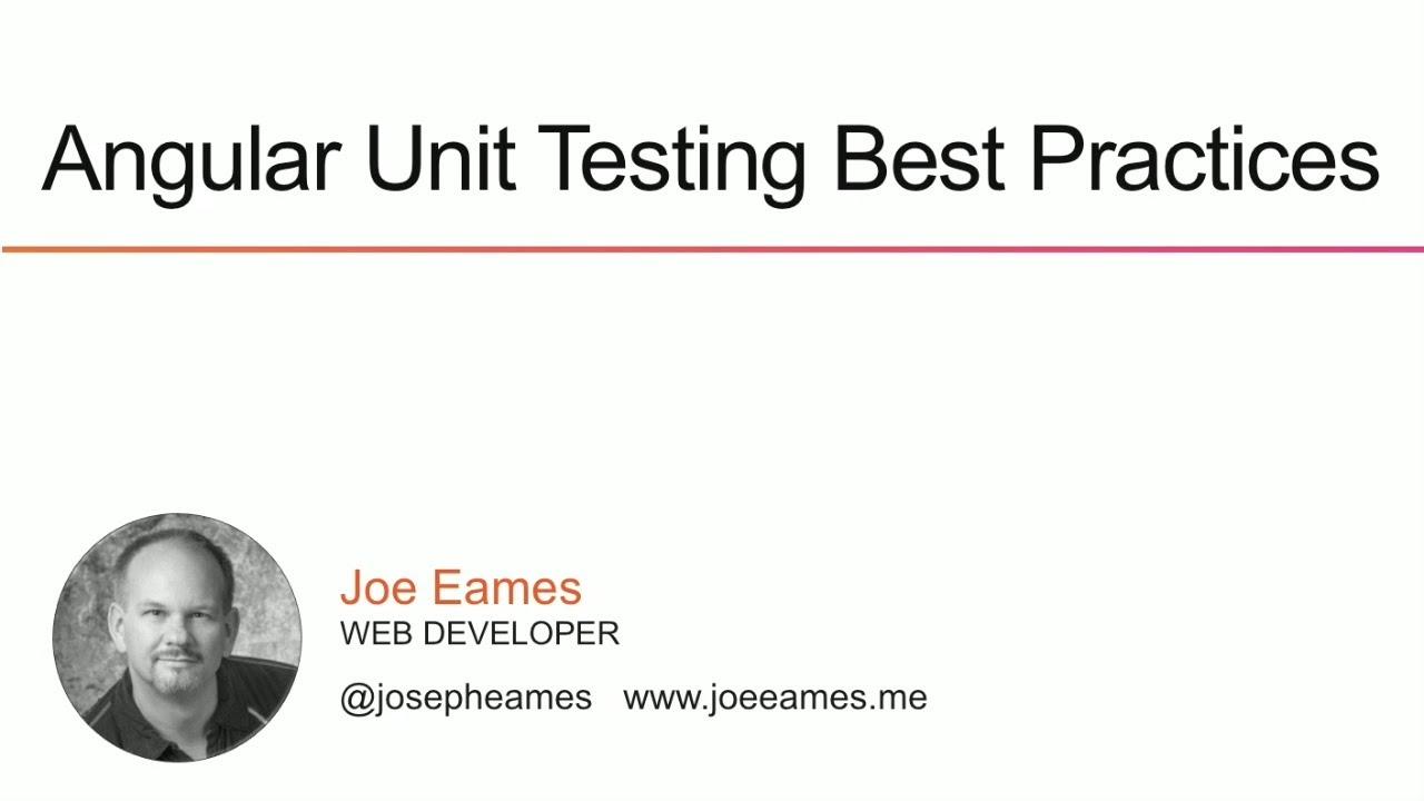 AngularNYC - Angular Unit Testing Best Practices - Joe Eames (@josepheames)