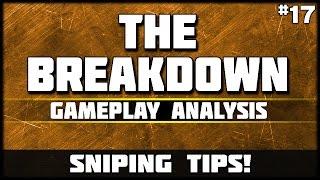Ep. 17 - Sniping Tips! | The Breakdown! ft. Beyer-316