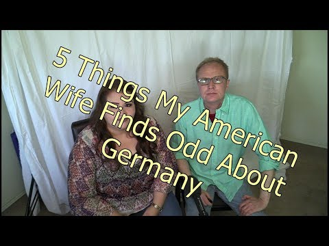5 Things My American Wife Finds Odd About Germany.