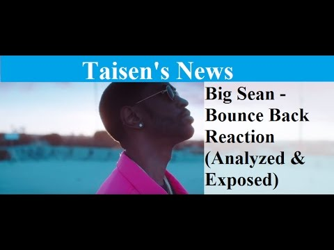 Big Sean - Bounce Back Reaction (Analyzed...