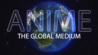 Anime: The Global Medium | The Canipa Effect