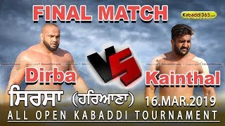 Final Match | Dirba VS Kainthal | Sirsa (Haryana) All Open Kabaddi Tournament 23 Mar 2019