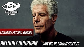 Psychic Reading - Anthony Bourdain - Why Did He Commit Suicide?