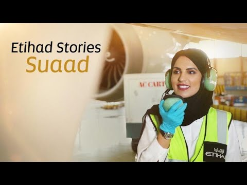 Meet Suaad | Etihad Airways Stories